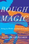 Details for Rough Magic : Riding the World's Loneliest Horse Race
